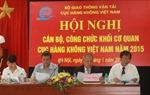 Hội nghị cán bộ, công chức khối cơ quan Cục Hàng không Việt Nam năm 2015