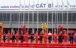 Khánh thành dự án xây dựng mở rộng Cảng hàng không quốc tế Cát Bi
