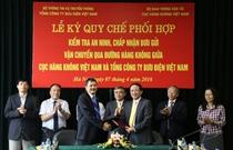 Cục Hàng không Việt Nam và TCT Bưu điện Việt Nam ký quy chế phối hợp kiểm tra an ninh bưu gửi qua đường hàng không